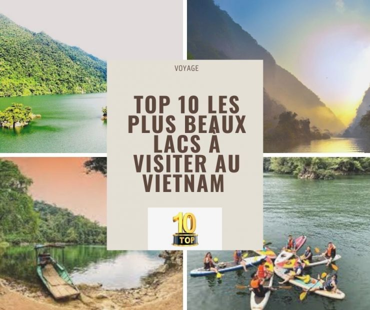 Top 10 les plus beaux lacs à visiter au Vietnam | Top 10 des lacs au Vietnam